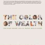 The Color Of Wealth: Behind The U.S. Racial Wealth Divide